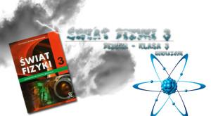 Świat Fizyki 3 Sprawdziany i Odpowiedzi do Ćwiczeń – Fizyka